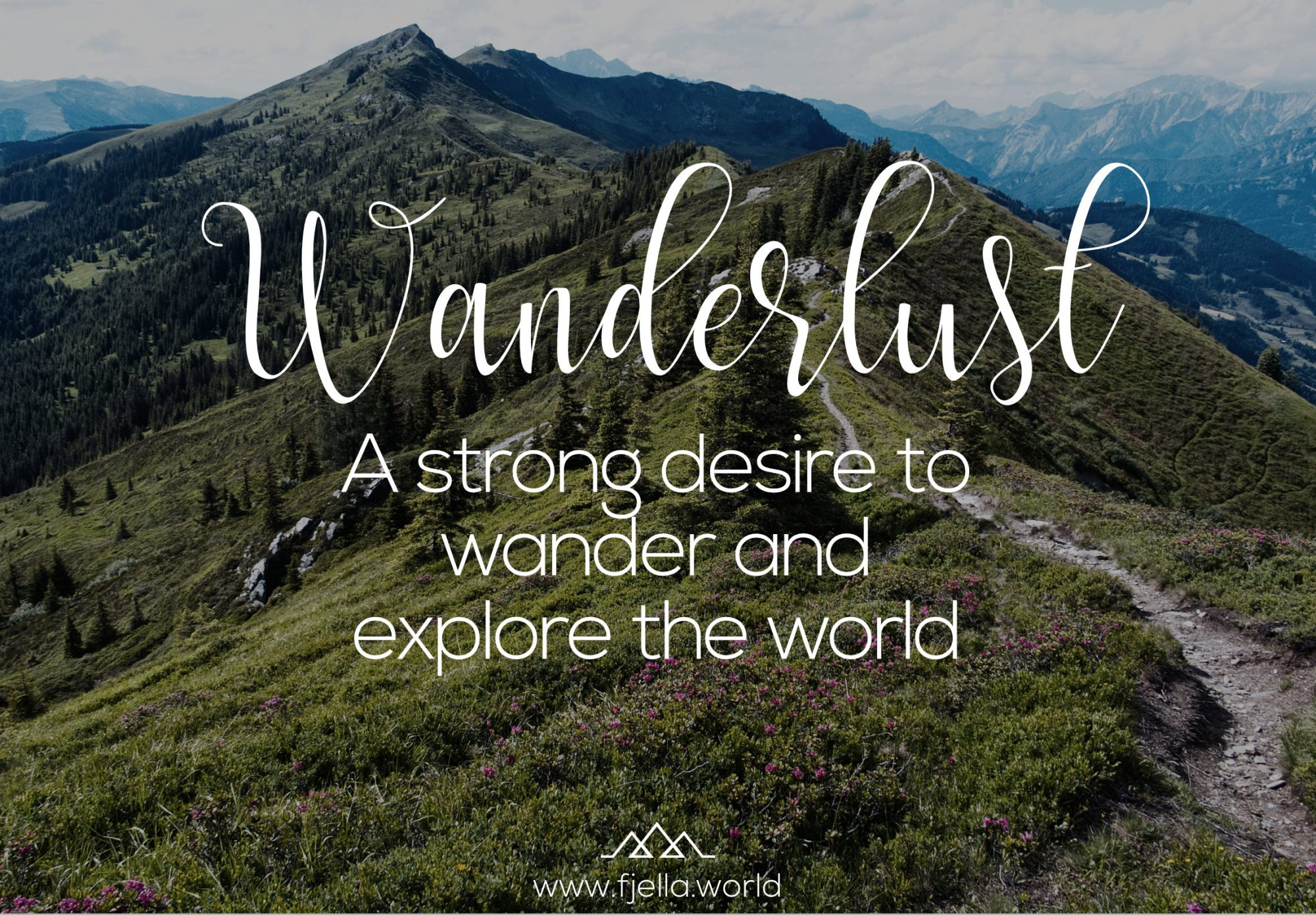 Wanderlust - A strong desire to wander and explore the world. Zitate, Sprüche, Bergsprüche, Quotes, Hiking Quotes