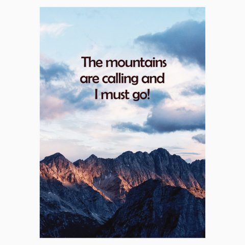 The Mountains are Calling and I must go Postkarte