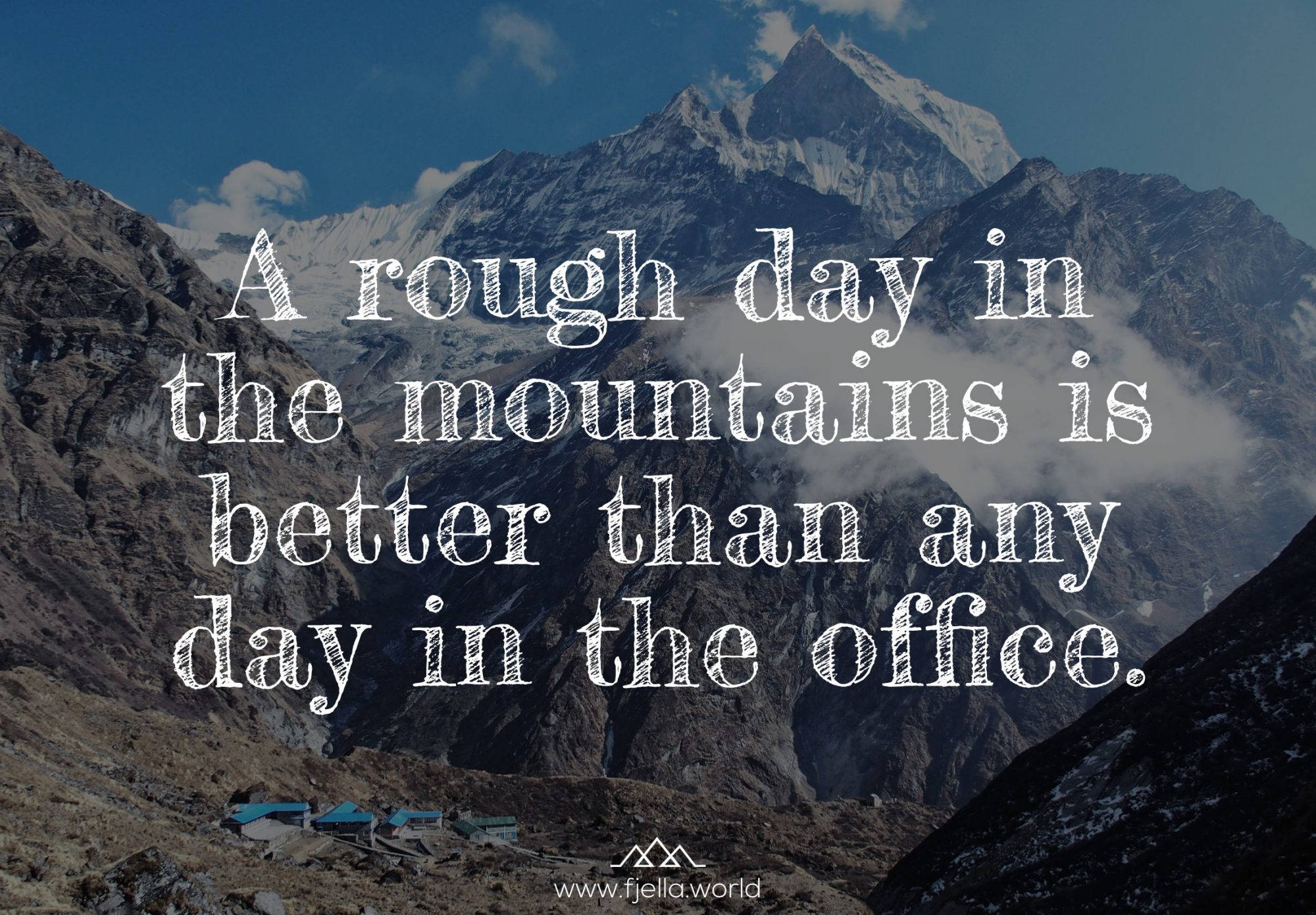 A rough day in the mountains is better than any day in the office. Wandersprüche, Sprüche Wandern, Zitate Wandern, Wanderzitate, Bergzitate, Motivation Zitate, Inspiration Zitate, Motivation