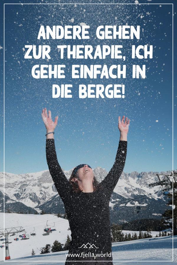 Andere gehen zur Therapie, ich gehe einfach in die Berge.