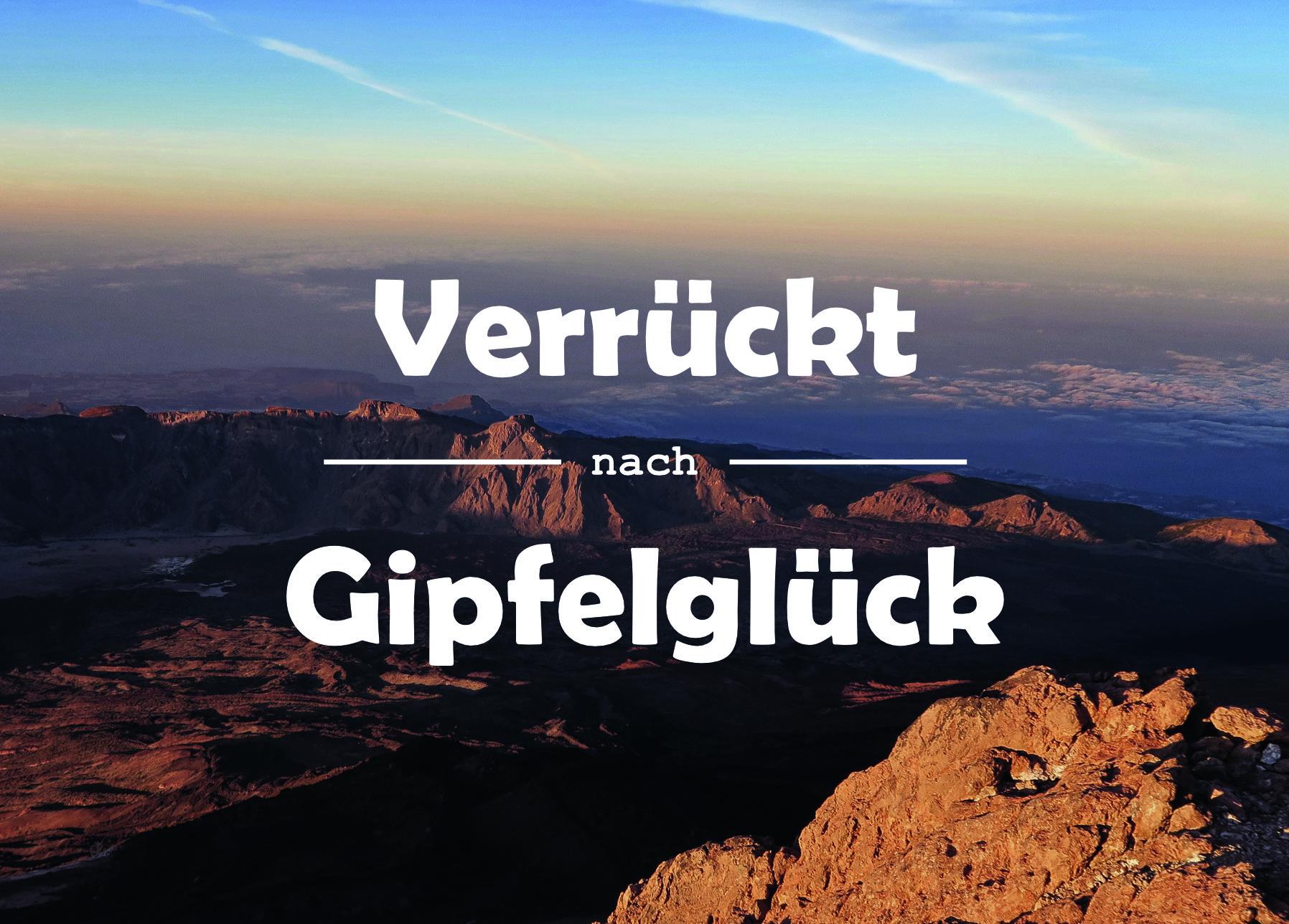 Verrückt nach Gipfelglück, Zitat, Bergspruch